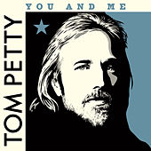 You and Me (Clubhouse Version, 2007) by Tom Petty