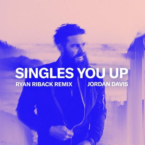 Singles You Up (Ryan Riback Remix) by Jordan Davis