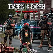 Trappin' $ Rappin' by QUE Mussolini