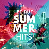 Beirut Summer Hits by Various Artists