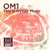 Om1 - This Is Oyster Music (Deluxe Edition) by Various Artists