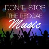 Don't Stop The Reggae Music de Various Artists