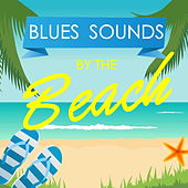 Blues Sounds By The Beach de Various Artists