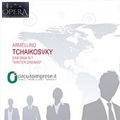 Tchaikovsky: Sinfonia n. 1 in sol minore, Op. 13, Sogni d'inverno (2015 LIVE) di Arturo Armellino