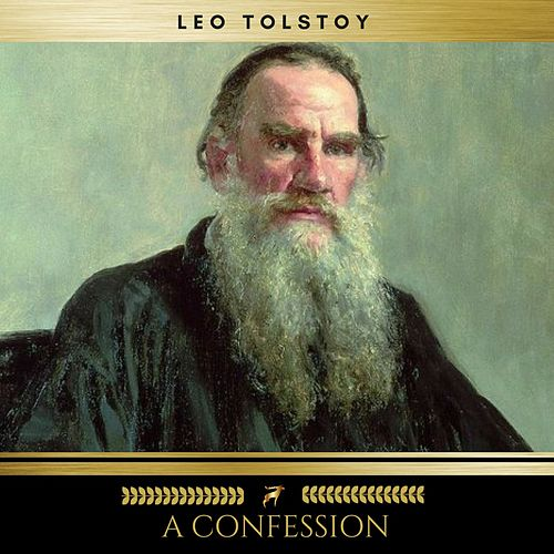 A Confession By Leo Tolstoy Napster