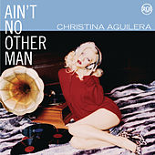 Dance Vault Mixes - Ain't No Other Man von Christina Aguilera