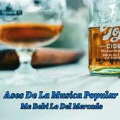 Ases de la Musica Popular: Me Bebi Lo del Mercado by Various Artists