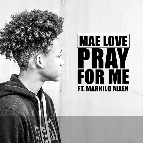 Pray for Me by Mae Love