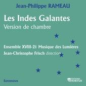 Rameau: Les Indes galantes (Version de chambre) de XVIII-21 Musique des Lumières