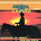 Brasil Caipira, Vol. 3 - Saudade da Minha Vida na Roça de Various Artists