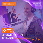 A State Of Trance Episode 878 (Take-Over: Cosmic Gate & Vini Vici) by Various Artists
