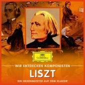 Wir entdecken Komponisten: Franz Liszt – Ein Hexenmeister auf dem Klavier by Will Quadflieg