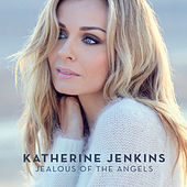 Jealous Of The Angels von Katherine Jenkins