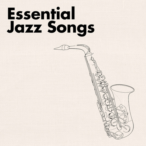 Essential Jazz Songs by Various Artists