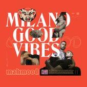 Milano Good Vibes by Mahmood