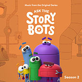 Ask The StoryBots: Season 2 (Music From The Original Series) by StoryBots