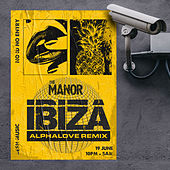 Ibiza (Alphalove Remix) de The Manor