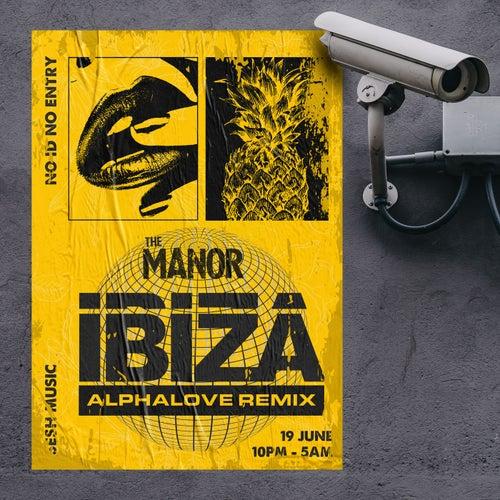 Ibiza (Alphalove Remix) de The Manor