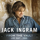 From The Vault: Live 2007-2009 by Jack Ingram