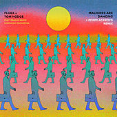 Machines Are Dancing + Remix de Floex