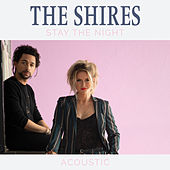 Stay The Night (Acoustic) de The Shires