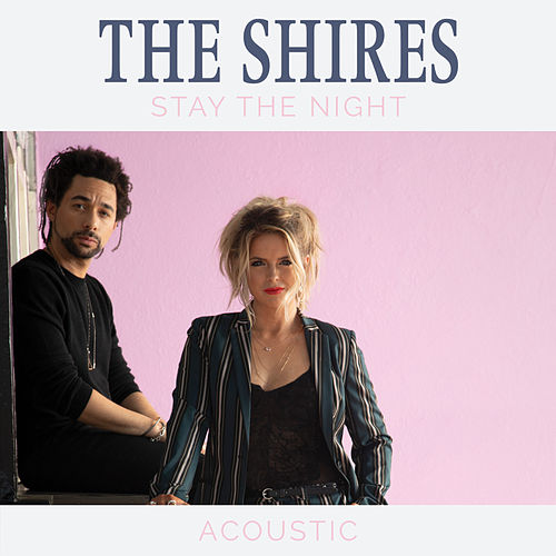 Stay The Night (Acoustic) by The Shires