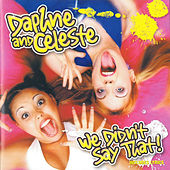 We Didn't Say That de Daphne and Celeste