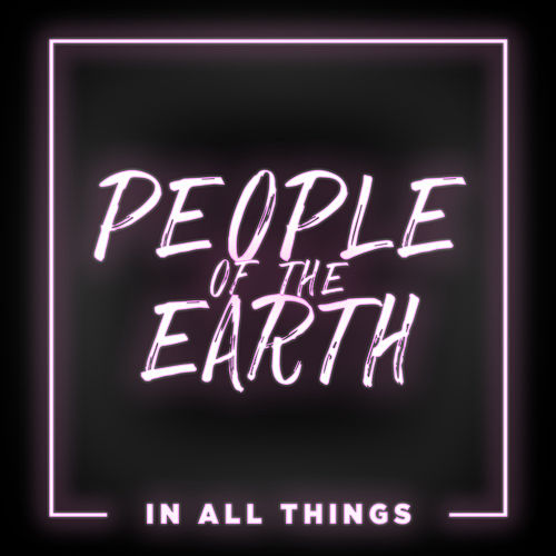 In All Things by People Of The Earth