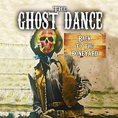 Back to the Boneyard by Ghost Dance