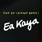 Tied Up (Kidnap Remix) de EA Kaya