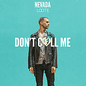 Don't Call Me (feat. Loote) de Nevada