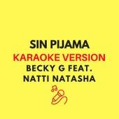 Sin Pijama (Originally by Becky G x Natti Natasha - Karaoke Version) by JMKaraoke