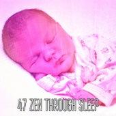 47 Zen Through Sleep von Best Relaxing SPA Music