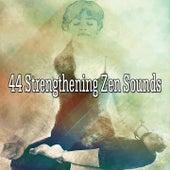 44 Strengthening Zen Sounds von Music For Meditation