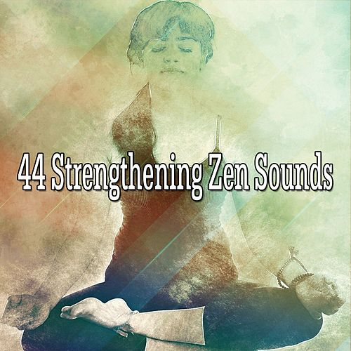 44 Strengthening Zen Sounds by Music For Meditation