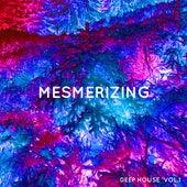 Mesmerizing Deep House, Vol. 1 von Various Artists