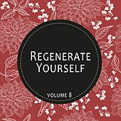 Regenerate Yourself, Vol. 08 by Various Artists