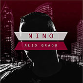Alio Gradu by Nino