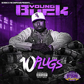 10 Plugs (Chopnotslop Remix) by Young Buck