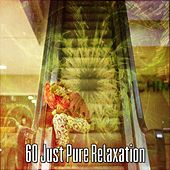 60 Just Pure Relaxation by Ocean Sounds Collection (1)