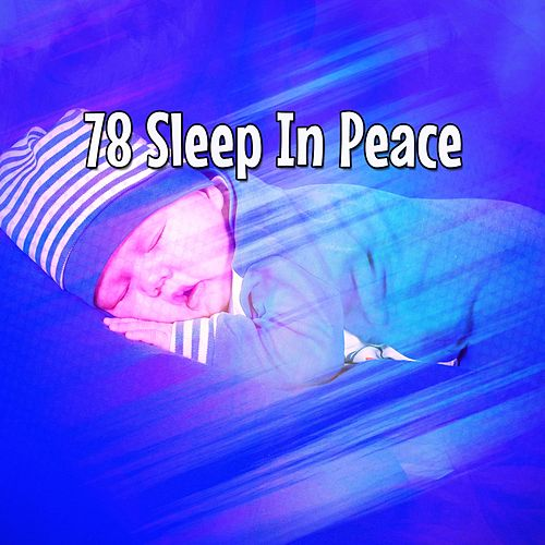 78 Sleep In Peace by Baby Sleep Sleep