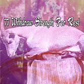77 Withdraw Strength For Rest de Sounds Of Nature