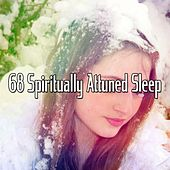 68 Spiritually Attuned Sleep von Rockabye Lullaby