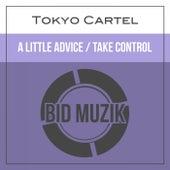 A Little Advice / Take Control de Tokyo Cartel