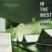 In the West by Kenso