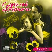 Canzoni d'amore anni '30 - '60 by Various Artists