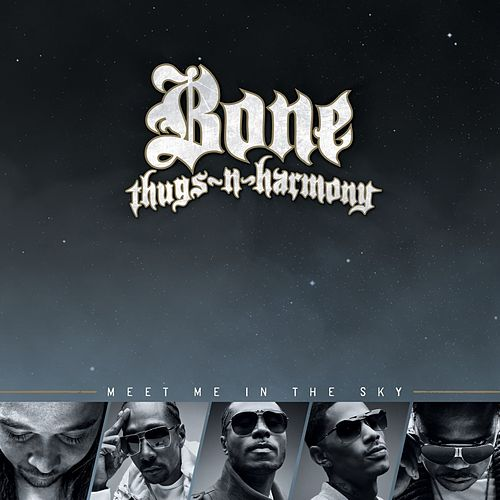 Meet Me In The Sky by Bone Thugs-N-Harmony