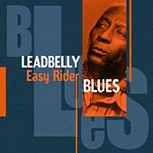 Easy Rider Blues by Leadbelly
