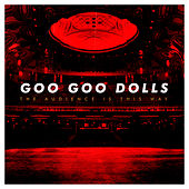 The Audience Is This Way (Live) de Goo Goo Dolls