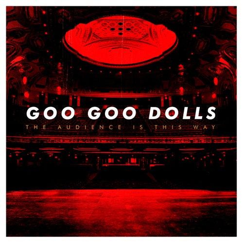 The Audience Is This Way (Live) de Goo Goo Dolls